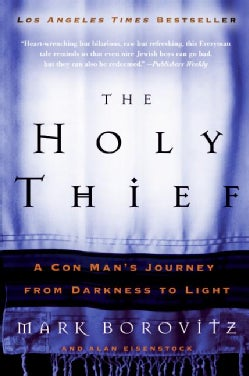 The Holy Thief: A Con Man's Journey From Darkness To Light (Paperback)