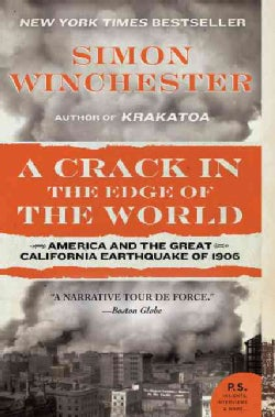 A Crack in the Edge of the World: America And the Great California Earthquake of 1906 (Paperback)