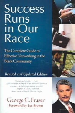 Success Runs in Our Race: The Complete Guide to Effective Networking in the Black Community (Paperback)