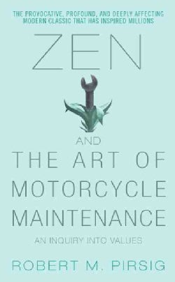 Zen And the Art of Motorcycle Maintenance: An Inquiry into Values (Paperback)