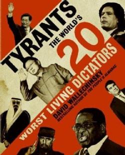 Tyrants: The World's 20 Worst Living Dictators (Paperback)