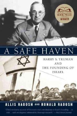 A Safe Haven: Harry S. Truman and the Founding of Israel (Paperback)