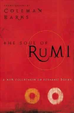 The Soul of Rumi: A New Collection of Ecstatic Poems (Paperback)