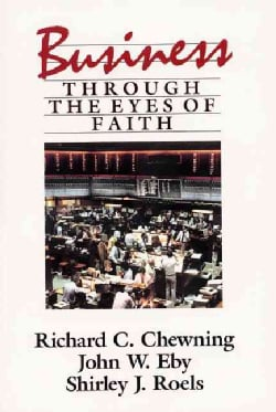 Business Through the Eyes of Faith (Paperback)