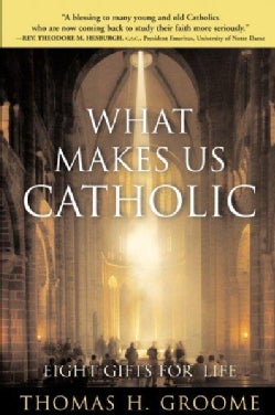 What Makes Us Catholic: Eight Gifts for Life (Paperback)