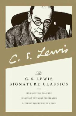 The C.S. Lewis Signature Classics: A Grief Observed/Miracles/the Problem of Pain/the Great Divorce/the Screwtape ... (Paperback)