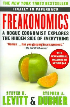 Freakonomics: A Rogue Economist Explores the Hidden Side of Everything (Paperback)