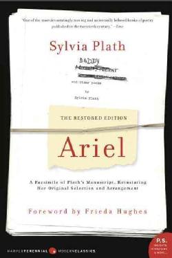 Ariel: A Facsimile Of Plath's Manuscript, Reinstating Her Original Selection And Arrangement, The Restored Edition (Paperback)