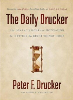 The Daily Drucker: 366 Days Of Insight And Motivation For Getting The Right Things Done (Hardcover)