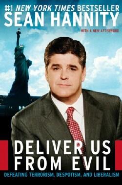 Deliver Us From Evil: Defeating Terrorism, Despotism, and Liberalism (Paperback)