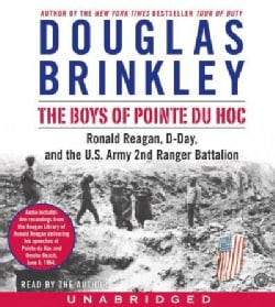 The Boys Of Pointe Du Hoc: Ronald Reagan, D-day, and the U.s. Army 2nd Ranger Battallion (CD-Audio)