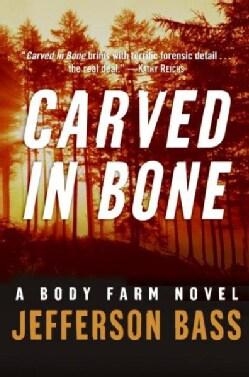 Carved in Bone: A Body Farm Mystery (Hardcover)