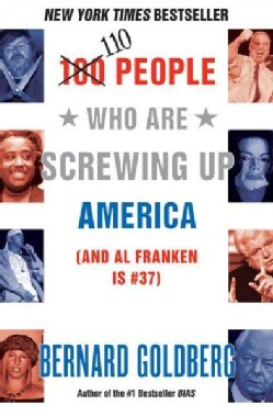 110 People Who Are Screwing Up America: (And Al Franken Is #37) (Paperback)
