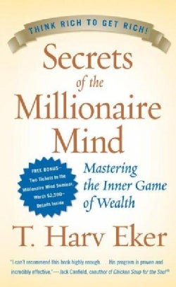 Secrets Of The Millionaire Mind: Mastering The Inner Game Of Wealth (Hardcover)