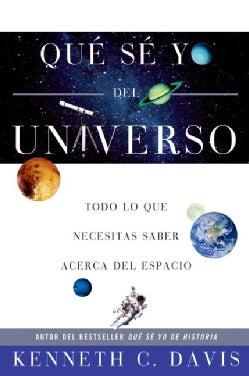 Que Se Yo del Universo / Don't Know Much About the Universe: Todo Lo Que Necesitas Saber Acerca Del Espacio / Eve... (Paperback)