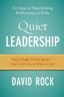 Quiet Leadership: Six Steps to Transforming Performance at Work (Hardcover)