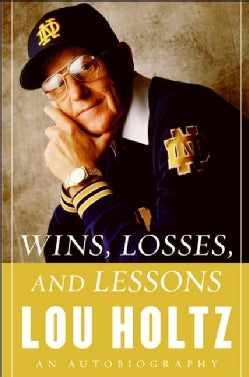 Wins, Losses, And Lessons: An Autobiography (Hardcover)