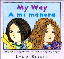 My Way/a Mi Manera: A Margaret And Margarita Story / Un Cuento De Margarita Y Margaret (Hardcover)