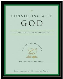 Connecting with God: A Spiritual Formation Guide (Paperback)
