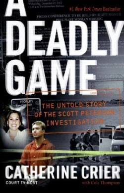 A Deadly Game: The Untold Story of the Scott Peterson Investigation (Paperback)