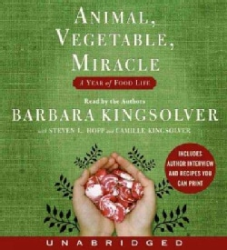 Animal, Vegetable, Miracle: A Year of Food Life (CD-Audio)