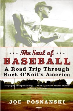 The Soul of Baseball: A Road Trip Through Buck O'Neil's America (Paperback)