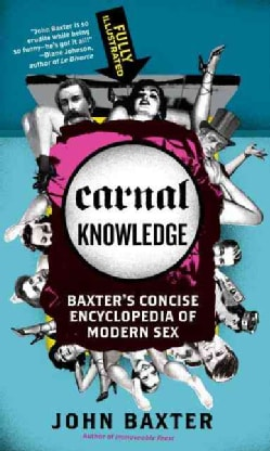 Carnal Knowledge: Baxter's Concise Encyclopedia of Modern Sex (Paperback)