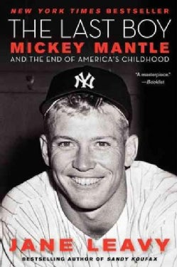 The Last Boy: Mickey Mantle and the End of America's Childhood (Paperback)