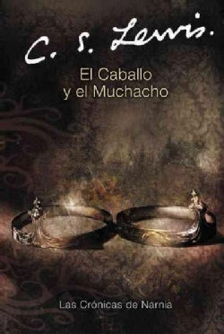 El caballo y el muchacho / The Horse and His Boy (Paperback)