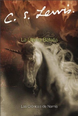 La ultima batalla / The Last Battle (Paperback)