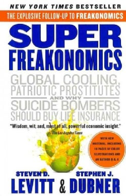 Superfreakonomics: Global Cooling, Patriotic Prostitutes, and Why Suicide Bombers Should Buy Life Insurance (Paperback)