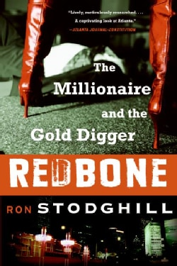 Redbone: the Millionaire and the Gold Digger (Paperback)