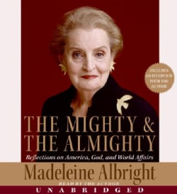 The Mighty & The Almighty: Reflections on America, God, And World Affairs (CD-Audio)