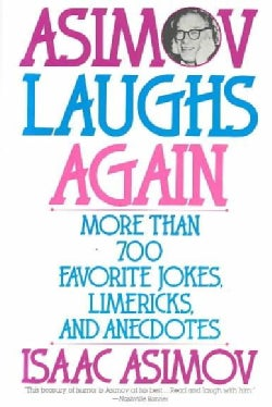 Asimov Laughs Again: More Than 700 Favorite Jokes, Limericks, and Anecdotes (Paperback)