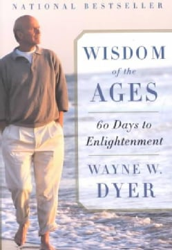 Wisdom of the Ages: A Modern Master Brings Eternal Truths into Everyday Life (Paperback)