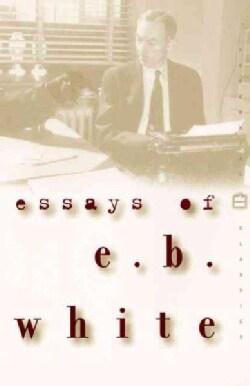 Essays of E.b. White (Paperback)