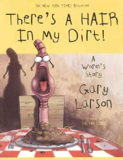 There's a Hair in My Dirt!: A Worm's Story (Paperback)