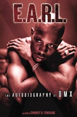 E.A.R.L: The Autobiography of Dmx (Paperback)