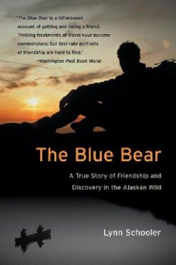 The Blue Bear: A True Story of Friendship and Discovery in the Alaskan Wild (Paperback)