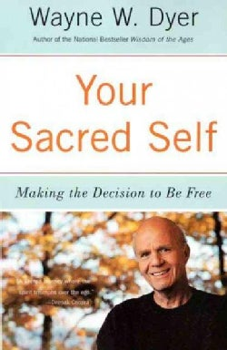 Your Sacred Self: Making the Decision to Be Free (Paperback)