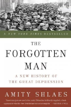 The Forgotten Man: A New History of the Great Depression (Paperback)