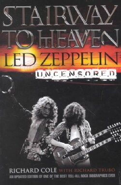 Stairway to Heaven: Led Zeppelin Uncensored (Paperback)