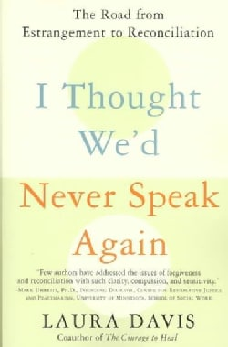 I Thought We'd Never Speak Again: The Road from Estrangement to Reconciliation (Paperback)