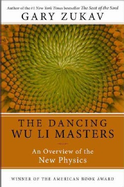 The Dancing Wu Li Masters: An Overview of the New Physics (Paperback)