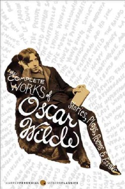 Complete Works of Oscar Wilde: Stories, Plays, Poems and Essays (Paperback)