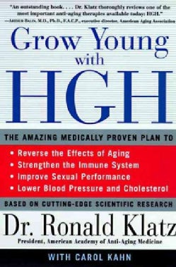 Grow Young With Hgh: The Amazing Medically Proven Plan to Reverse Aging (Paperback)
