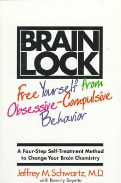 Brain Lock: Free Yourself from Obsessive-Compulsive Behavior : A Four-Step Self-Treatment Method to Change Your B... (Paperback)
