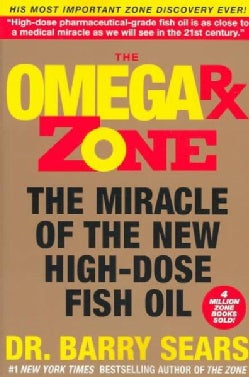 The Omega Rx Zone: The Miracle of the New High-Dose Fish Oil (Paperback)