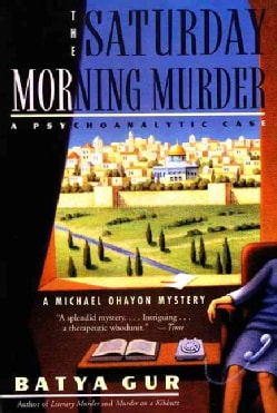 The Saturday Morning Murder: A Psychoanalytic Case (Paperback)