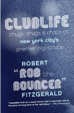Clublife: Thugs, Drugs, and Chaos at New York City's Premier Nightclubs (Paperback)